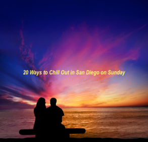 20 Ways to Chill Out in San Diego this Sunday